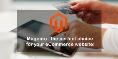 Magento - the perfect choice for ecommerce website