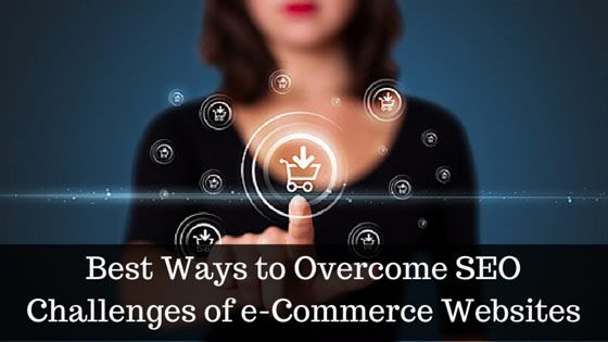 Best ways to overcome SEO challenges of ecommerce websites