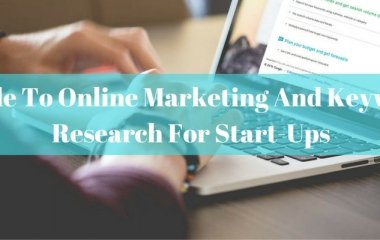 A Complete Guide To Online Marketing And Keyword Research For Start-Ups